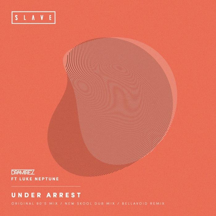 D RAMIREZ feat LUKE NEPTUNE - Under Arrest