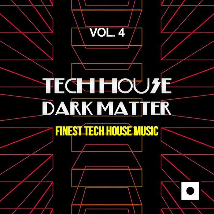VARIOUS - Tech House Dark Matter Vol 4 (Finest Tech House Music)