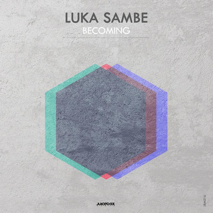 LUKA SAMBE - Becoming