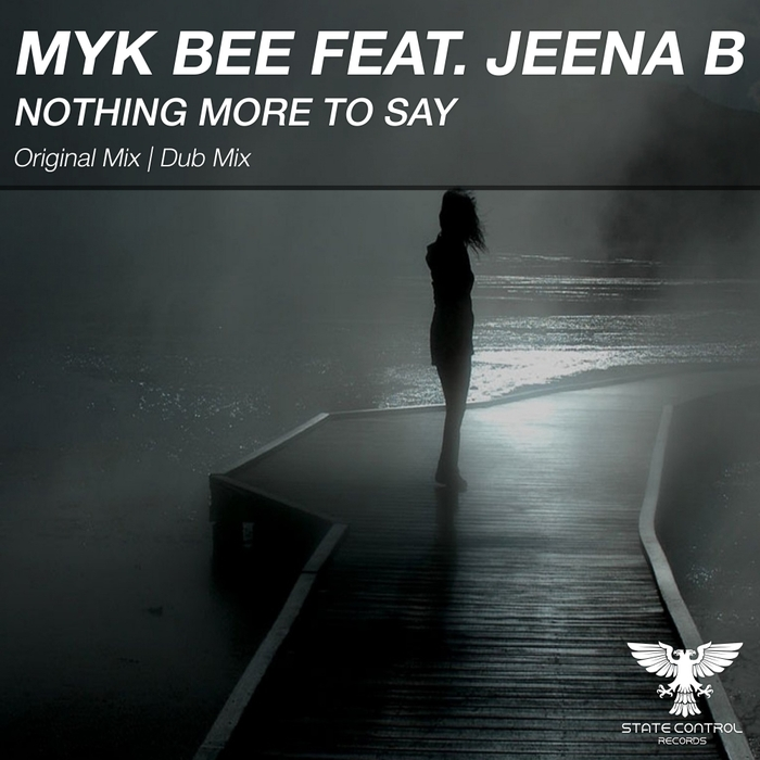 MYK BEE feat JEENA B - Nothing More To Say