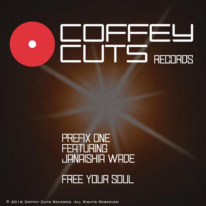 PREFIX ONE feat JANAISHIA WADE - Free Your Soul