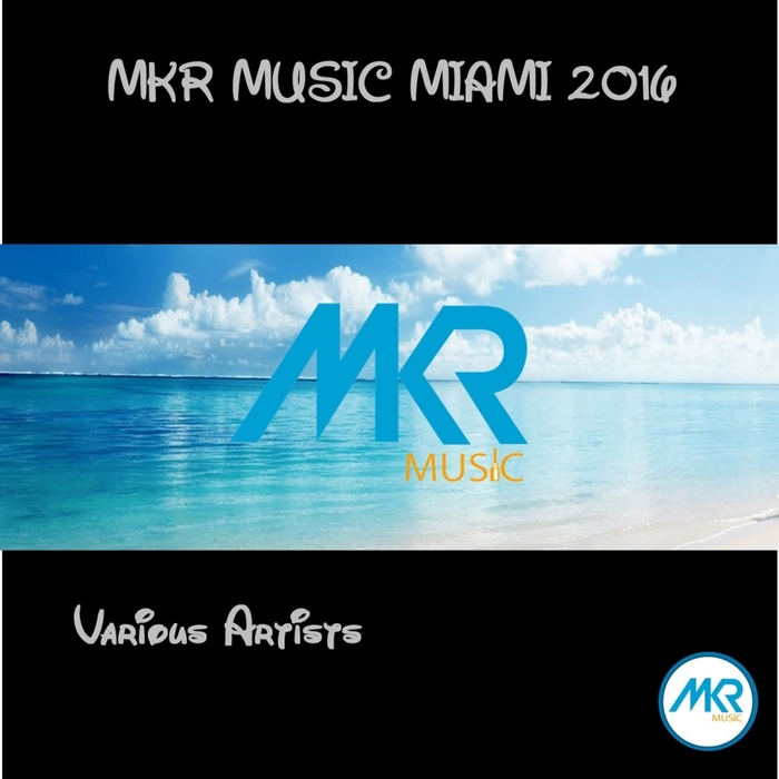 VARIOUS - Mkr Music Miami 2016