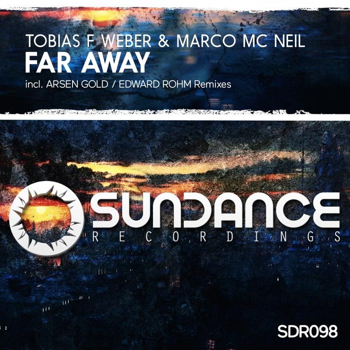 TOBIAS F WEBER & MARCO MC NEIL - Far Away