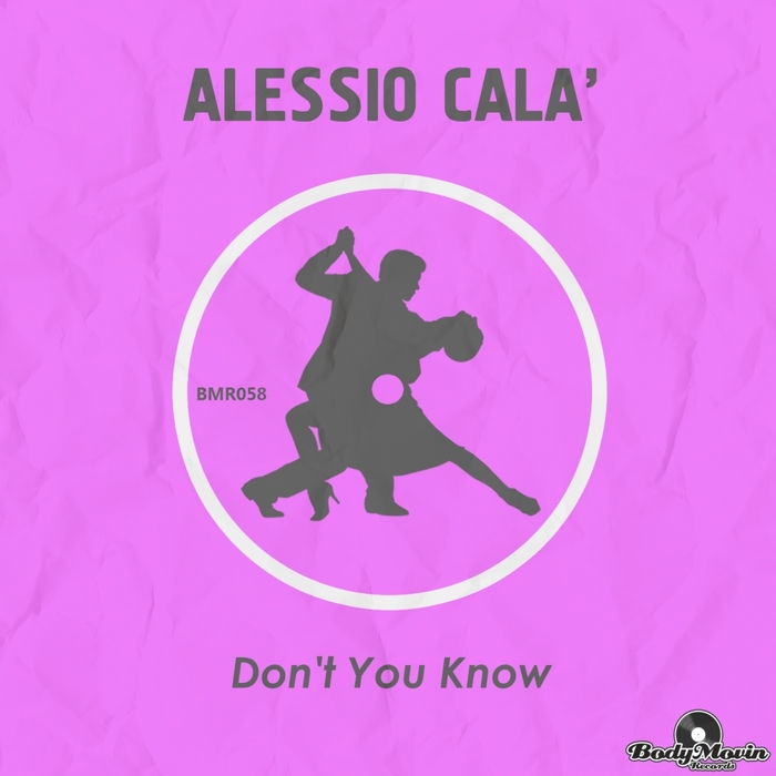 She Dont Know Mp3 Download: Don T You Know By Alessio Cala On MP3, WAV, FLAC, AIFF