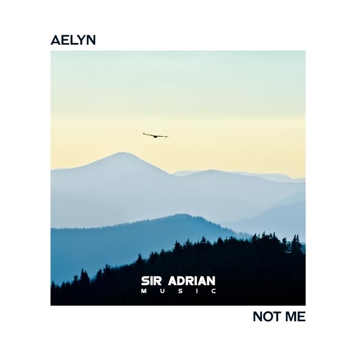 AELYN - Not Me