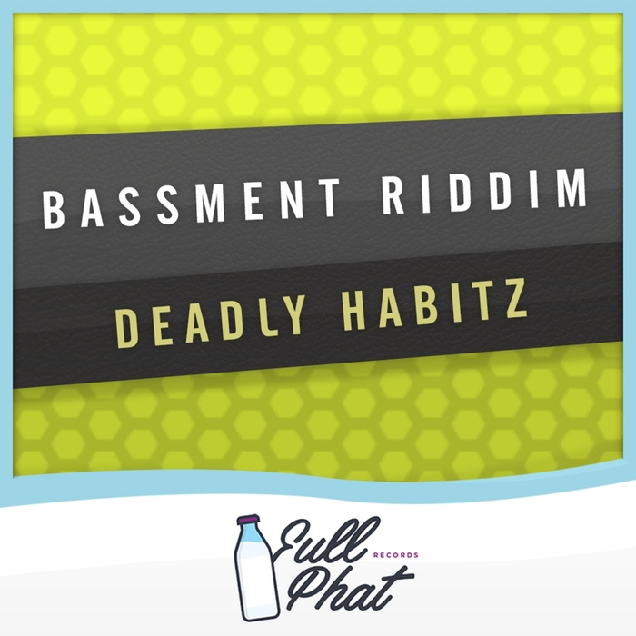 DEADLY HABITZ - Bassment Riddim
