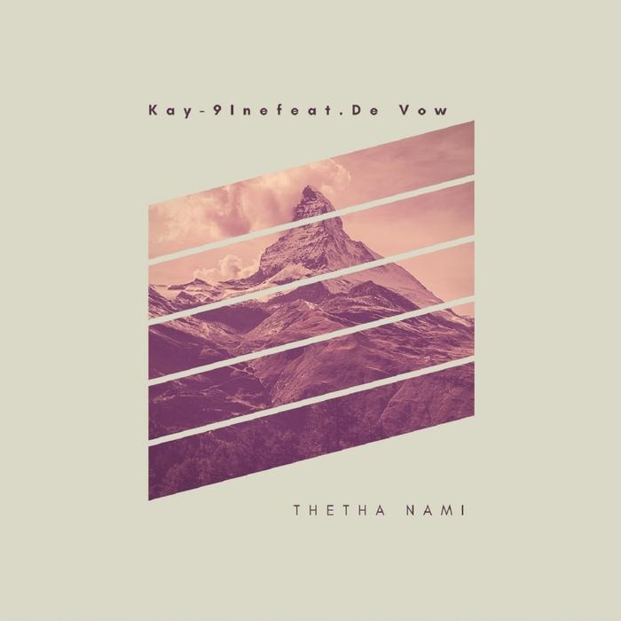 KAY-9INE/DE VOW - Thetha Nam