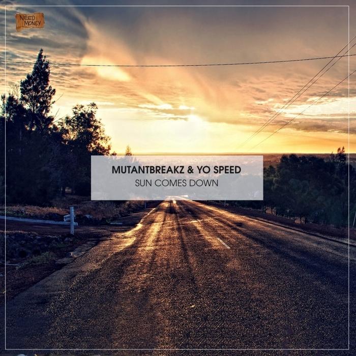 MUTANTBREAKZ/YO SPEED - Sun Comes Down