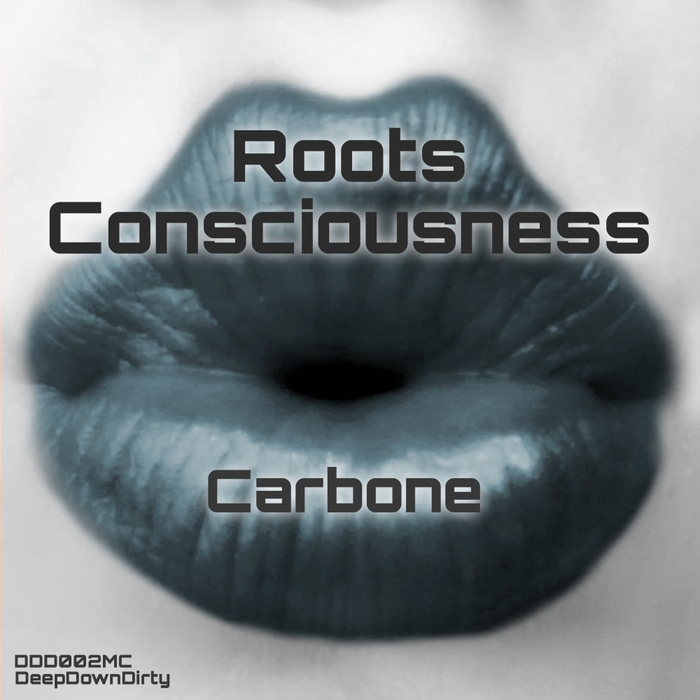 CARBONE - Roots Consciousness
