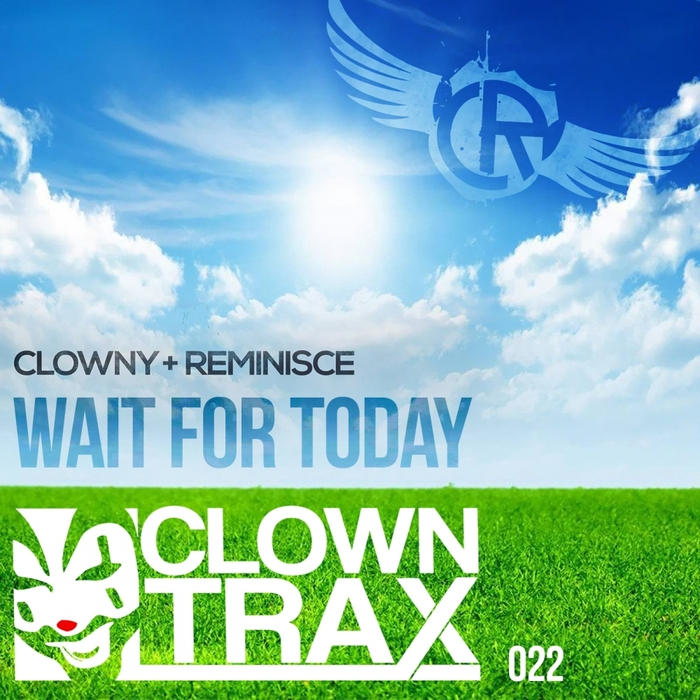 CLOWNY & REMINISCE - Wait For Today