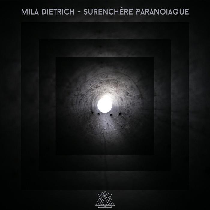 MILA DIETRICH - Surenchere Paranoiaque