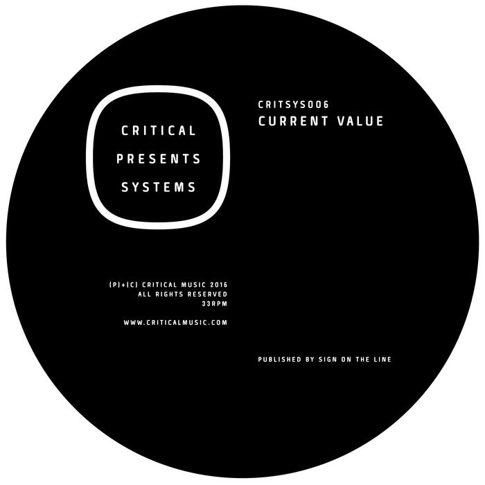 CURRENT VALUE - Critical Presents: Systems 006