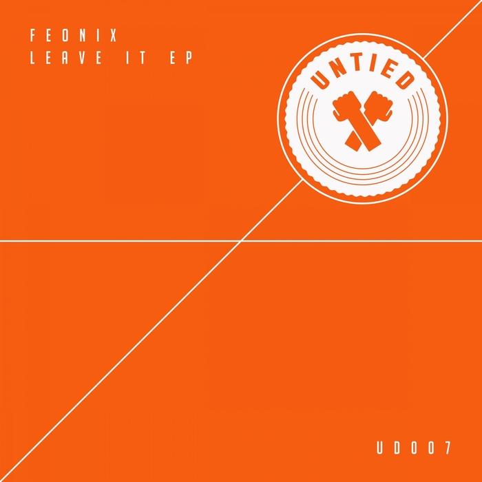 FEONIX - Leave It EP