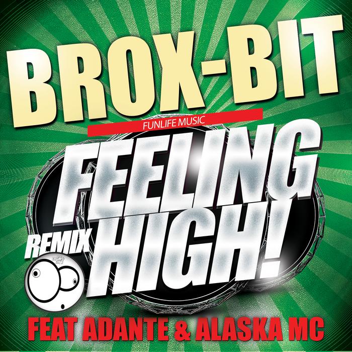 BROX-BIT feat ALASKA MC & ADANTE - Feeling High