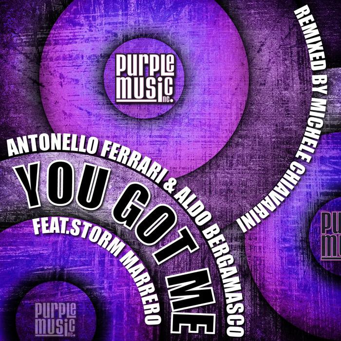 ANTONELLO FERRARI & ALDO BERGAMASCO feat STORM MARRERO - You Got Me