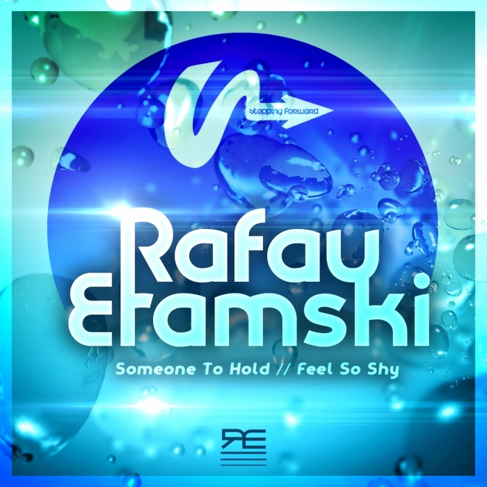 RAFAU ETAMSKI - Someone To Hold/Feel So Shy