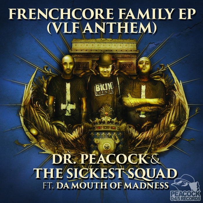 DR PEACOCK & THE SICKEST SQUAD - Frenchcore Family EP (VLF Anthem)