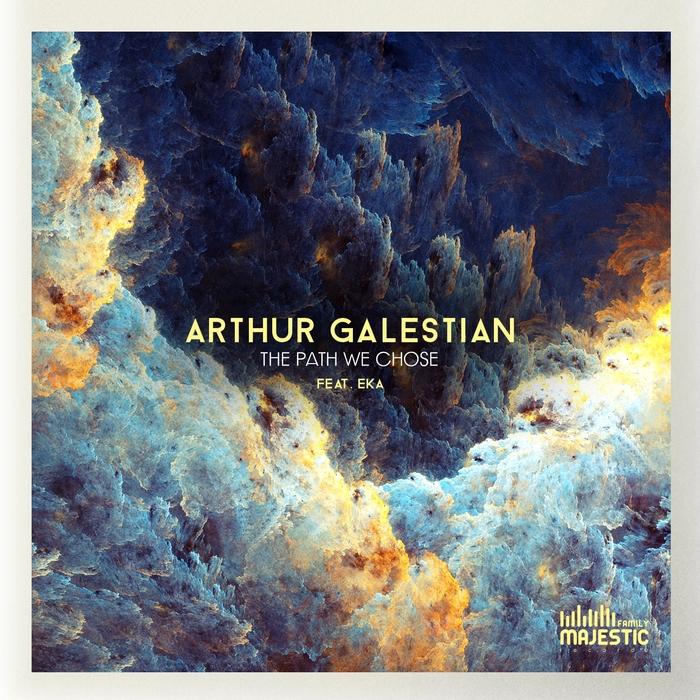ARTHUR GALESTIAN feat EKA - The Path We Chose