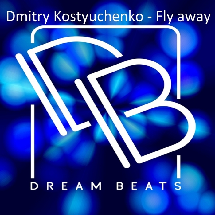 DMITRY KOSTYUCHENKO - Fly Away