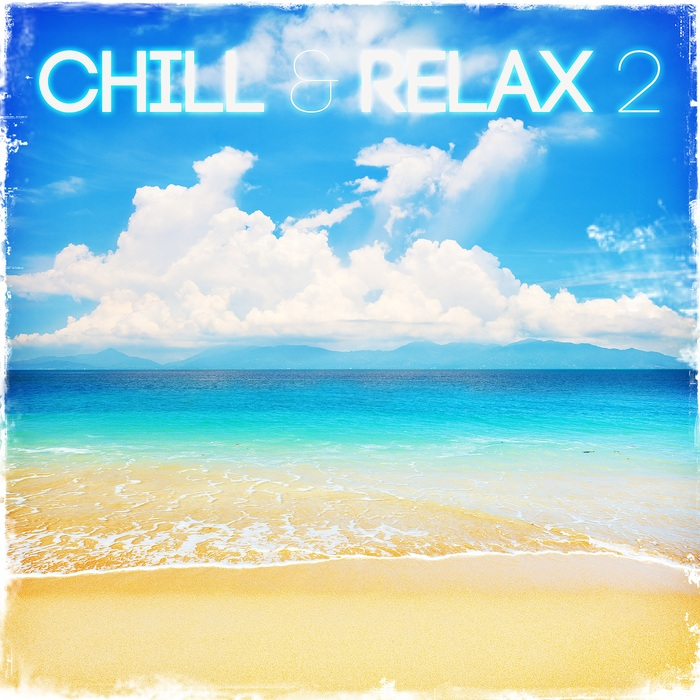 VARIOUS - Chill & Relax 2