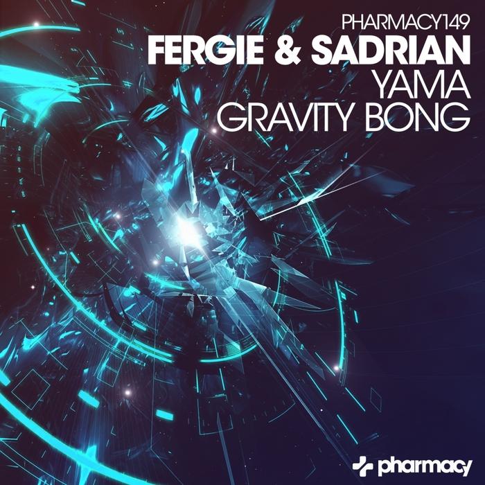 FERGIE & SADRIAN - Yama/Gravity Bong