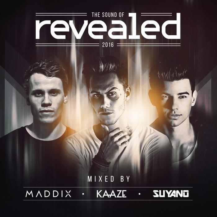 SUYANO/KAAZE/MADDIX/VARIOUS - The Sound Of Revealed 2016 (unmixed tracks)