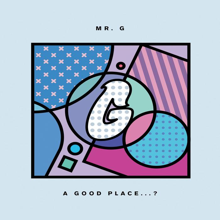 MR G - A Good Place...?