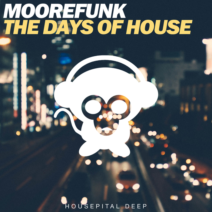 MOOREFUNK - The Days Of House