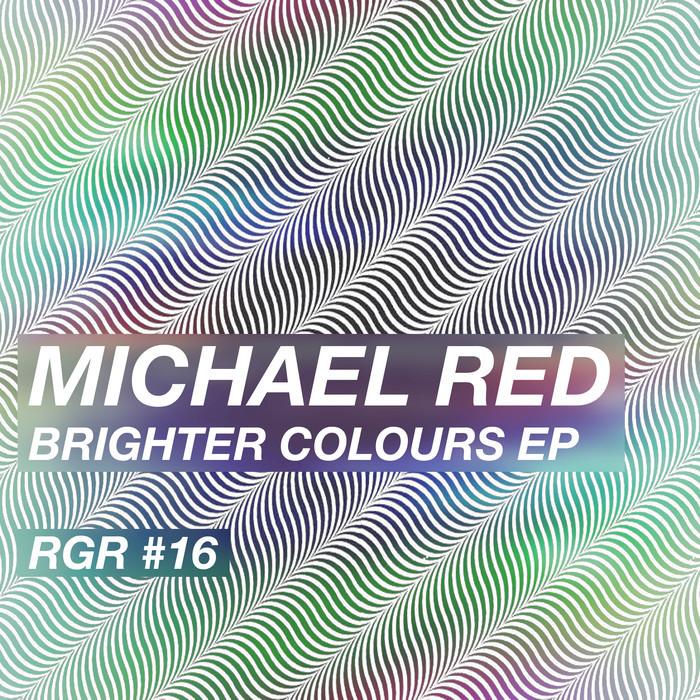 MICHAEL RED - Brighter Colours EP