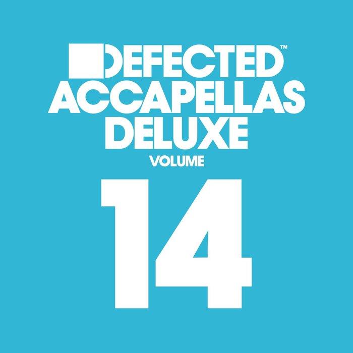 VARIOUS - Defected Accapellas Deluxe, Vol  14