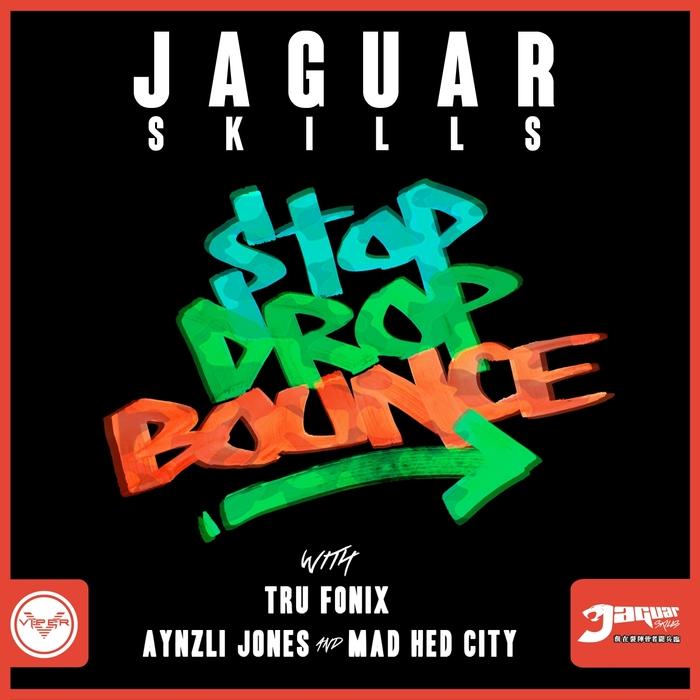JAGUAR SKILLS/TRU FONIX - Stop Drop Bounce