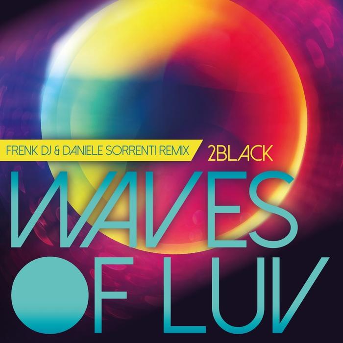 2 BLACK - Waves Of Luv