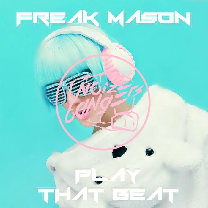 FREAK MASON - Play That Beat