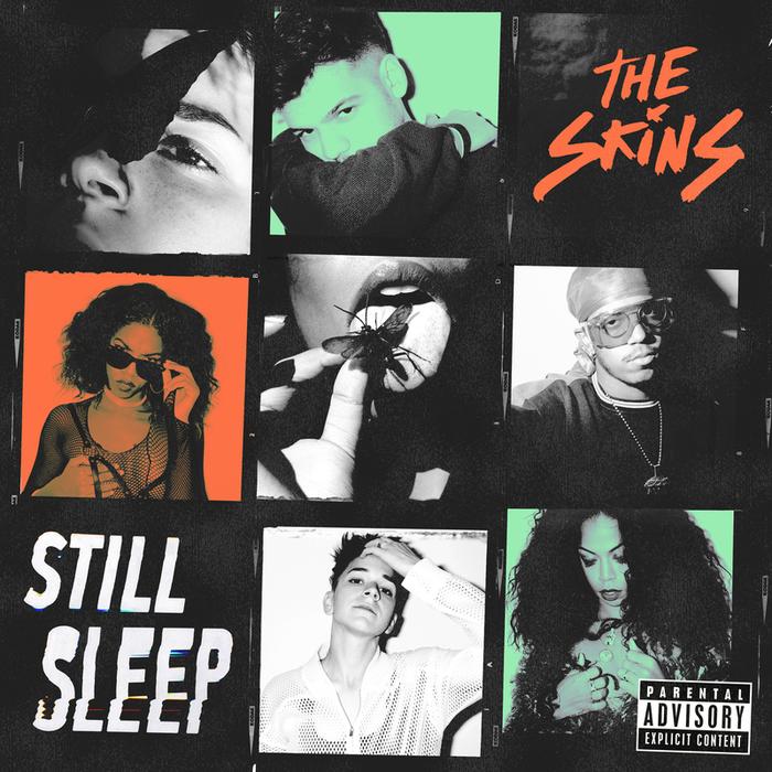 THE SKINS - Still Sleep (Explicit)