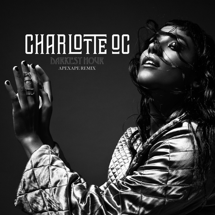CHARLOTTE OC - Darkest Hour (Apexape Remix)