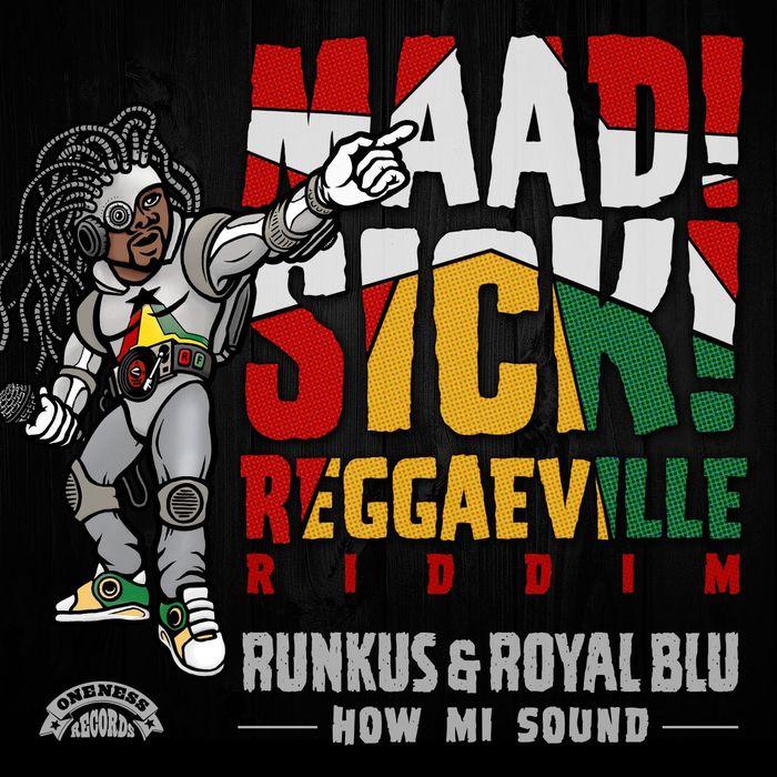 RUNKUS & ROYAL BLU - How Mi Sound