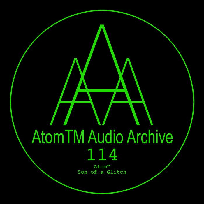 ATOMTM - Son Of A Glitch