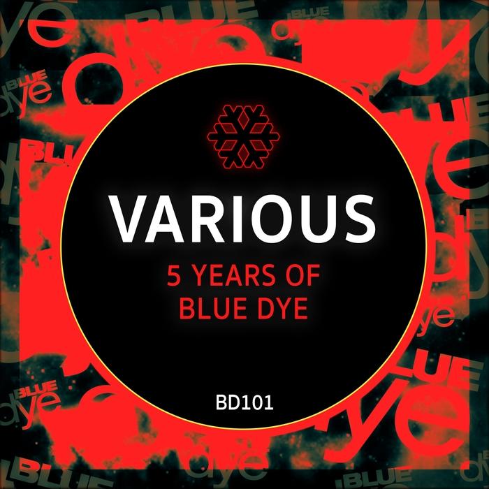 VARIOUS - 5 Years Of Blue Dye