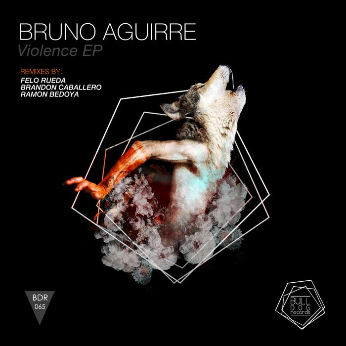 BRUNO AGUIRRE - Violence EP