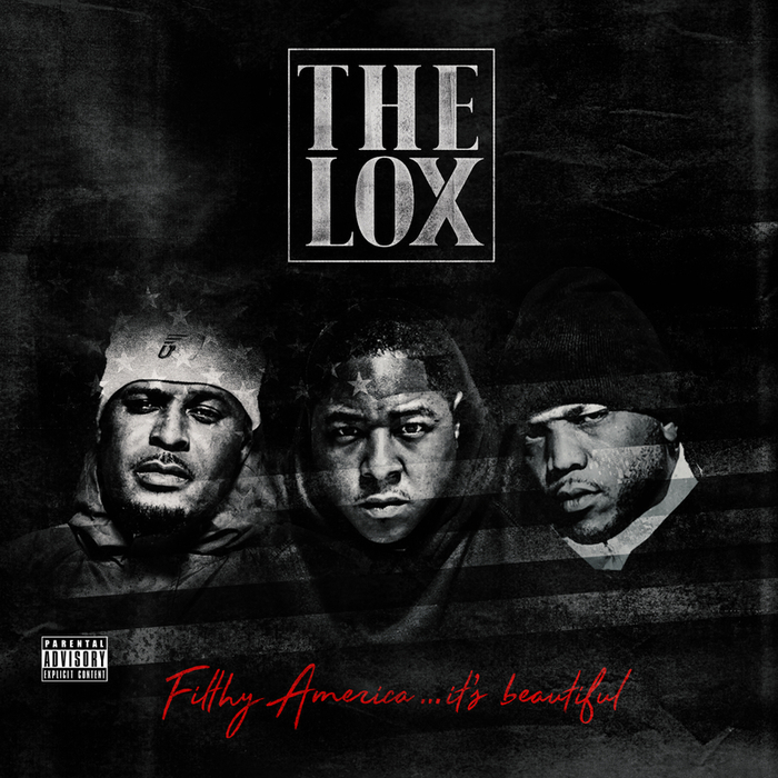 THE LOX - Filthy America... It's Beautiful (Explicit)