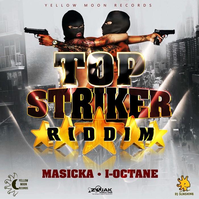 MASICKA/I-OCTANE - Top Striker Riddim