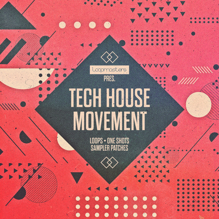 LOOPMASTERS - Tech House Movement (Sample Pack WAV/APPLE/LIVE/REASON)