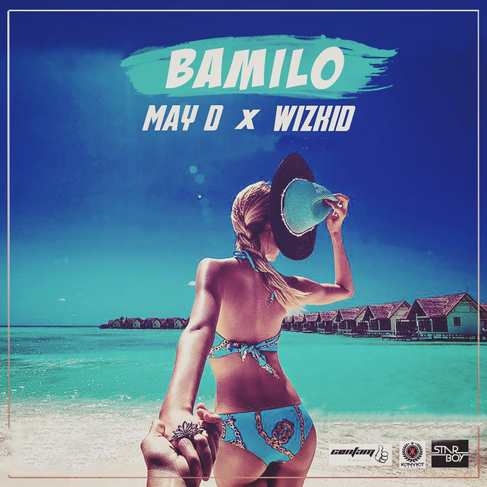MAY D feat WIZKID - Bamilo