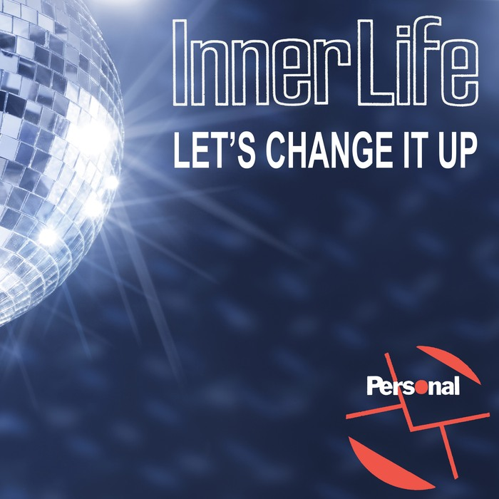 INNER LIFE - Let's Change It Up
