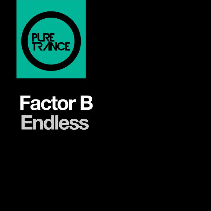 FACTOR B - Endless