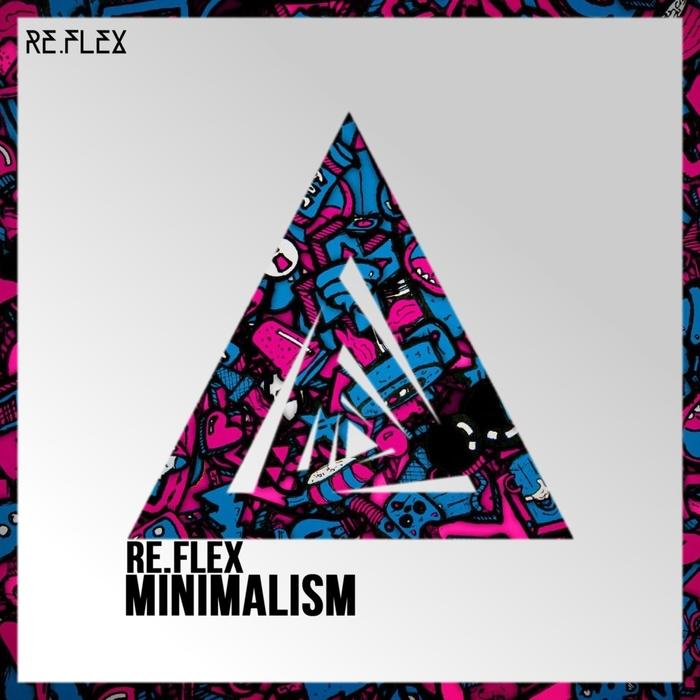 ALAN IBANEZ/ALDER MAVERICK/EARWAX/BRANDON RAMIREZ - Re.Flex Minimalism