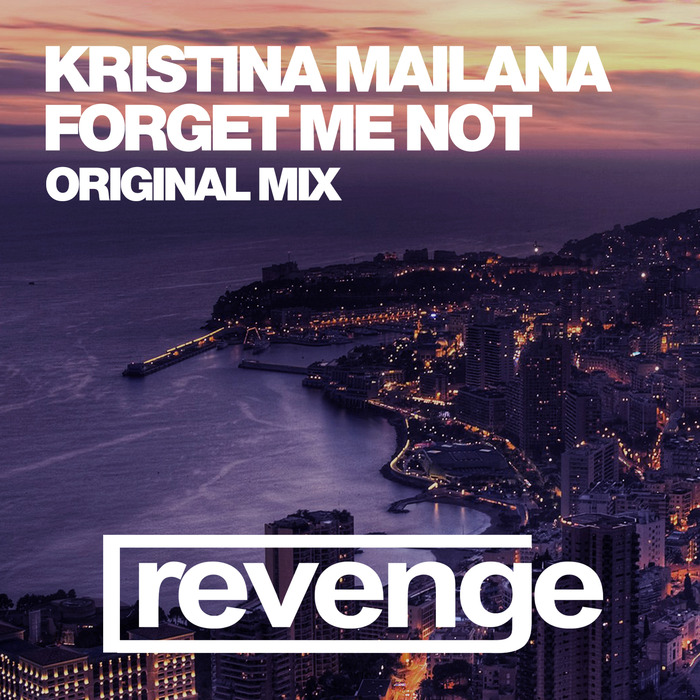 DJ KRISTINA MAILANA - Forge Me Not