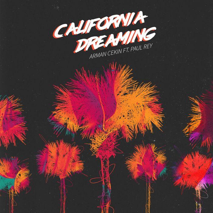 ARMAN CEKIN feat PAUL REY - California Dreaming