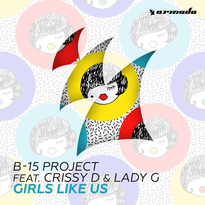 B-15 PROJECT feat CRISSY D & LADY G - Girls Like Us