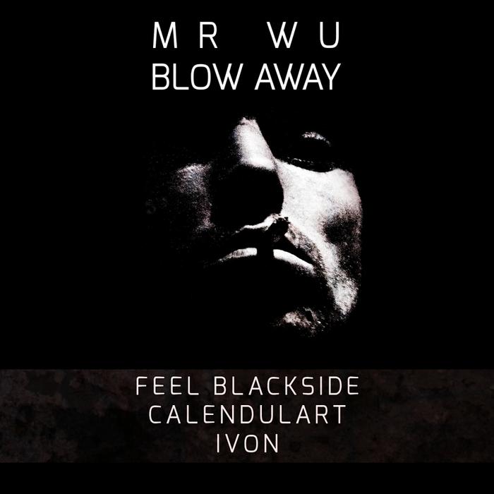 MR WU - Blow Away